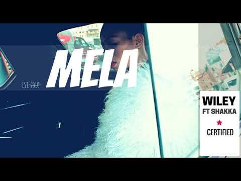 Wiley ft Shakka - Certified   MELA Music