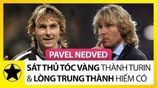 Pavel Nedved – Ký Ức Về Sát Thủ Tóc Vàng Thành Turin Và Lòng Trung Thành Hiếm Có