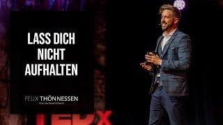 Lass dich nicht aufhalten | felixthoennessen.de