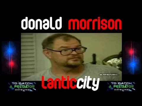 A Look At Donald Morrison | To Catch A Predator