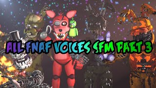 - All FNAF Voices SFM Part 3