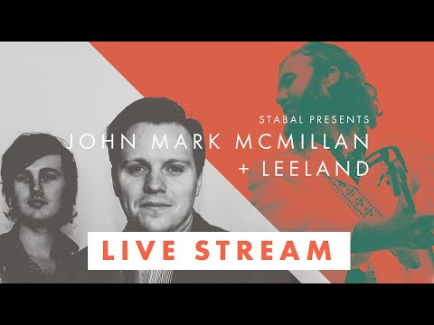 Stabal Presents John Mark McMillan And Leeland Live Stream