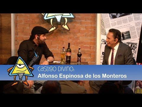 Castigo Divino: Alfonso Espinosa de los Monteros