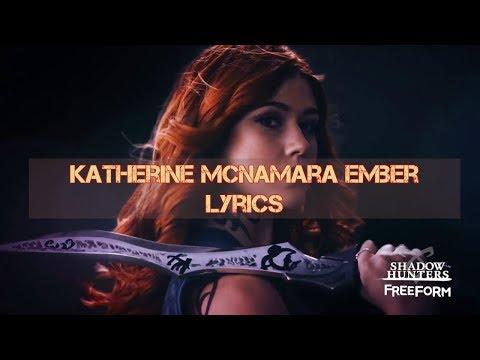 Katherine Mcnamara ➰ Ember Lyrics