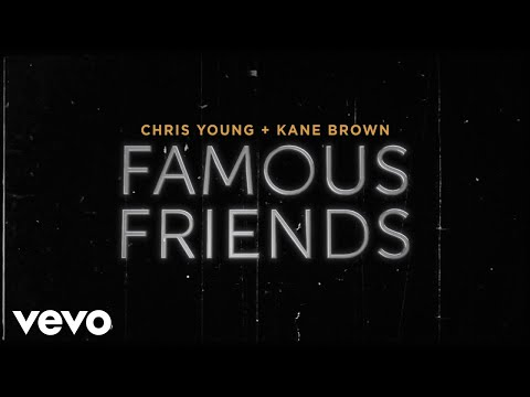Chris-Young-Kane-Brown-Famous-Friends-Lyric-Video