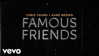 Chris Young, Kane Brown - Famous Friends (Lyric Video) YouTube Videos