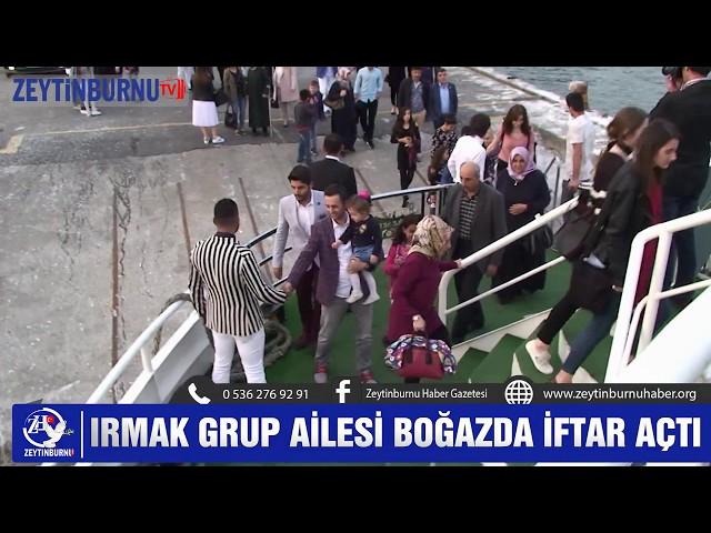 Irmak Group Geniş Ailesine Boğazda iftar verdi