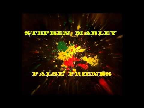 "Stephen Marley ""False friends"