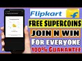 Flipkart Free Supercoins Join And Win !! Get 100 Coins Full Details 100% Guarantee 2021