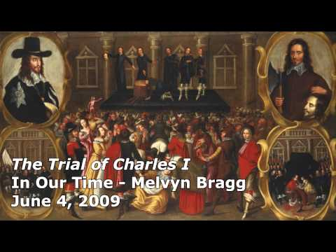 The Trial of Charles I - In Our Time (BBC Radio 4) - Melvyn