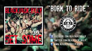 "Blackjack Billy ""Born To Ride"" - Official Song Video"