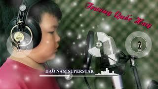 Hạo Nam Superstar (Cover) - Trương Quốc Huy [Audio Official]