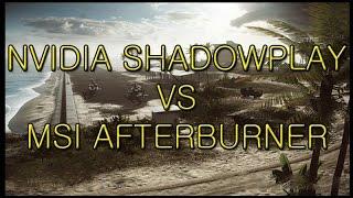Shadowplay VS Afterburner Gameplay Recording Comparison