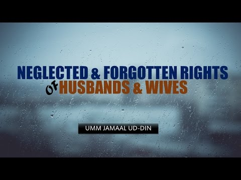 Neglected & Forgotten Rights of Husbands & Wives | Umm Jamaal ud-Din