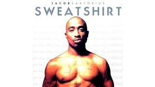 jacob sartorious and 2pac hit em up and sweatshirt full version