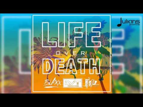 """Blaxx - Life Over Death """"2017 Soca"""" (Trinidad)"""