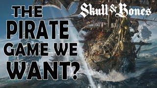 Skulls & Bones - The Pirate Game We Want?