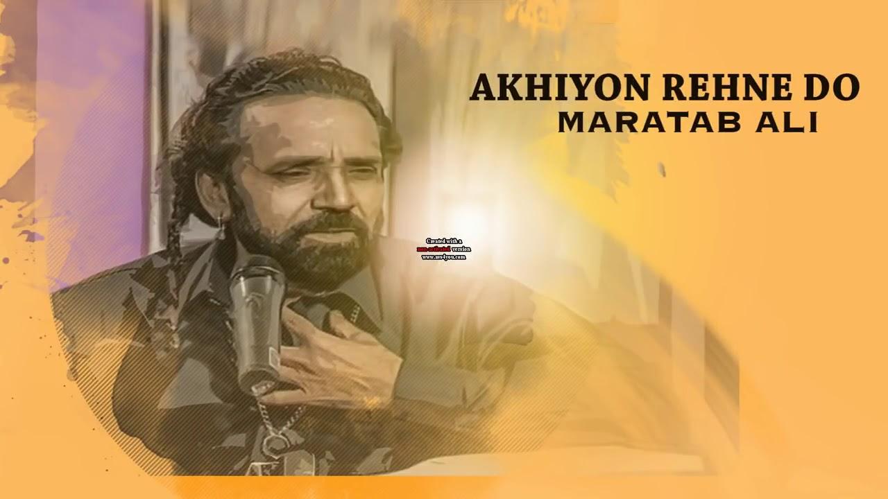 Download Akhiyo Ko rahne de akhiyo ke aash paas --Maratab Ali