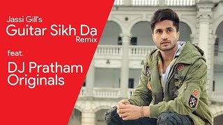 Guitar Sikh Da ǀ Mashup ǀ Remix ǀ DJ Pratham