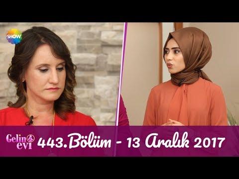 Gelin Evi 443.Bölüm | 13 Aralık 2017