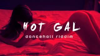 Hot Gal - Dancehall Riddim Instrumental Beat (Prod. Oge Beats) July 2015