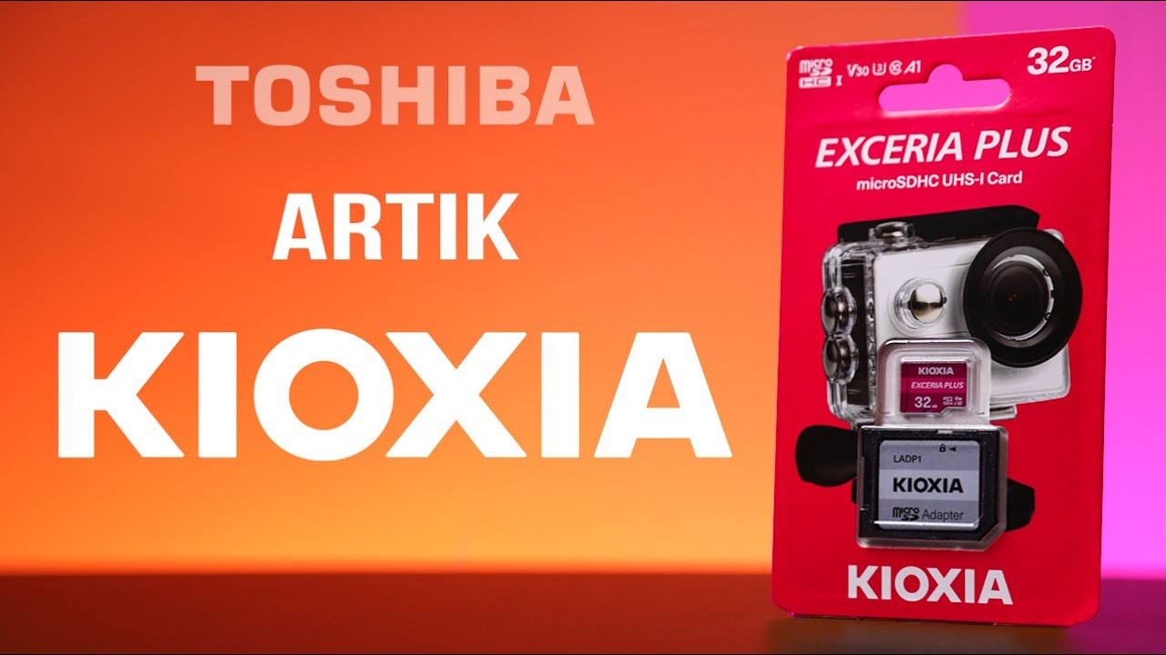 Hoşgeldin Kioxia!