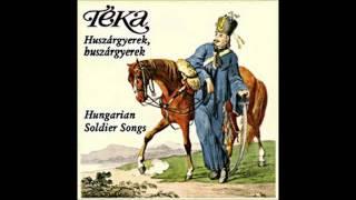 Téka - Búra termett idő... (Kuruc Dalok) - Hungarian Soldier Song