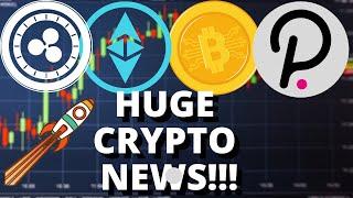 HUGE CRYPTO NEWS – Ethereum ETH, Polkadot DOT, Ripple XRP, Bitcoin BTC
