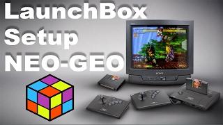 LaunchBox Setup Guide NEO-GEO Using RetroArch