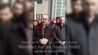 Haksız Gözaltı Sona Erdi, Mahmut Kar ve Osman Yıldız Serbest!
