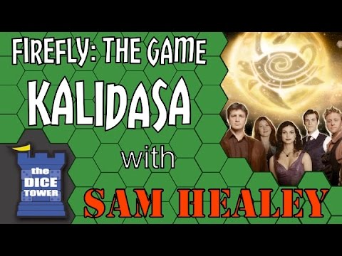 Firefly: The Game (Kalidasa Exp.) - with Sam Healey