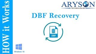 How to Repair DBase using Aryson DBF Recovery Software