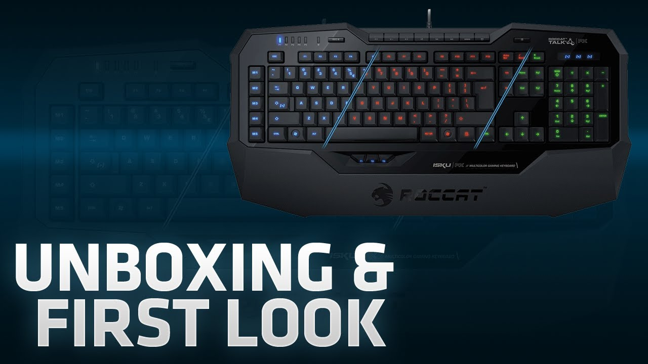 cb8a5381933 Roccat Isku FX Gaming Keyboard [Unboxing + First Look] - YouTube