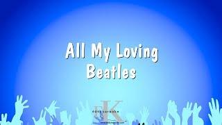 All My Loving - Beatles (Karaoke Version)