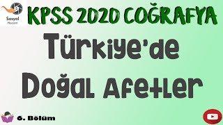 KPSS 2020 - Türkiye'de Doğal Afetler - Coğrafya 6. Bölüm