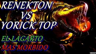 RENEKTON TOP vs YORICK I MI SKIN FAVORITA I EL LAGARTO MORBIDOOOO!