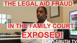 THE LEGAL AID FRAUD IN THE FAMILY COURT EXPOSED!