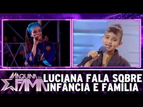 Máquina da Fama (12/12/16) - Luciana fala sobre infância e família