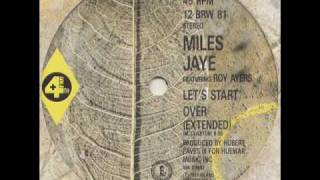 Miles Jaye - Lets Start Over