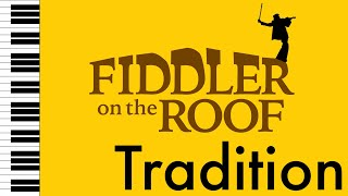 Tradition - Fiddler on the Roof - Piano Accompaniment/Rehearsal Track