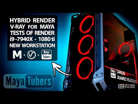 Render VRay y Maya por CPU, GPU o Hybrid, Nuevo Super ORDENADOR i9-7940X + GTX 1080 Ti - MayaTubers