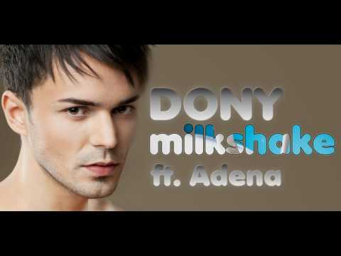 Dony ft. Adena- Milksake [Full HD]