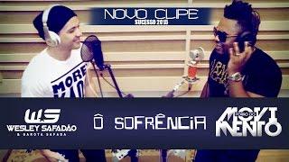 Ô SOFRÊNCIA - Nego Rico e Wesley Safadão - CLIPE OFICIAL
