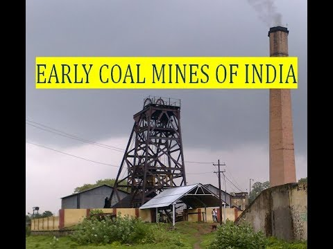 EARLY COAL MINE OF INDIA, RANIGANJ COAL FIELD