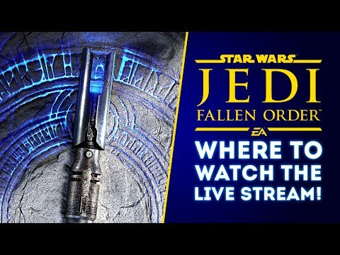 Star Wars Jedi Fallen Order - Where To Watch The Live Stream! Community Tranmissions CONFIRMED!