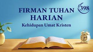 """Firman Tuhan Harian - """"Kenalilah Pekerjaan Terbaru Tuhan dan Ikutilah Jejak Langkah-Nya"""" - Kutipan 398"""