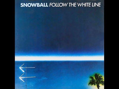 SNOWBALL - Follow The White Line [full album]