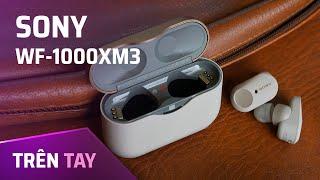 [Trên tay] Sony WF-1000XM3: thay đổi hoàn toàn thiết kế ngoại quan, hộp đẹp, không có nút vật lý