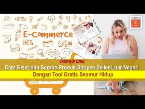 dropship:-cara-riset-dan-scrape-produk-shopee-seller-luar-negeri-dengan-tool-gratis-seumur-hidup