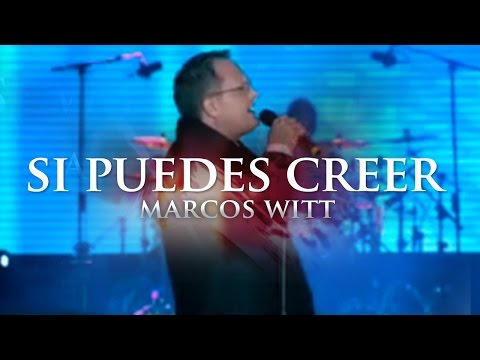 Marcos Witt - Si Puedes Creer